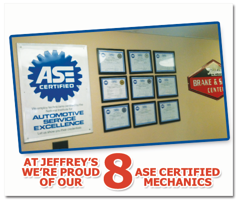At Jeffrey's Automotive, We're Proud of our 8 ASE Certified Mechanics!